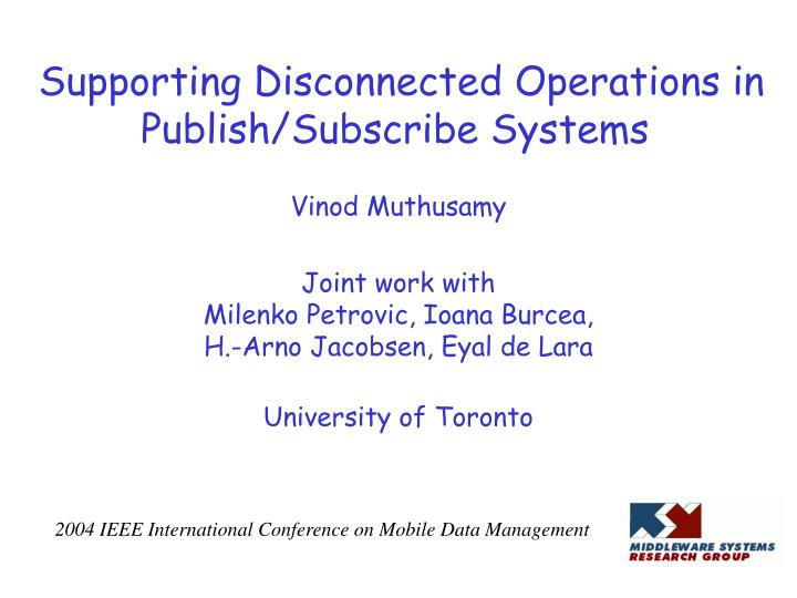 Supporting disconnected operations in publish subscribe systems