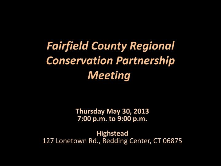 Fairfield county regional conservation partnership meeting