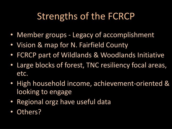 Strengths of the FCRCP
