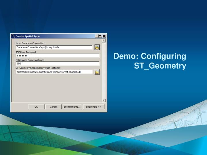 Demo: Configuring ST_Geometry