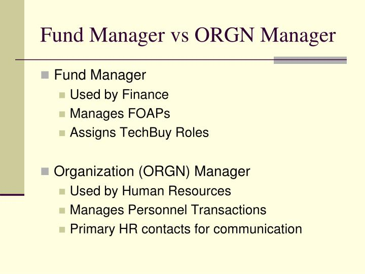 Fund manager vs orgn manager