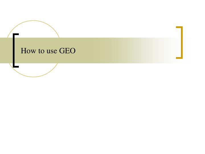 How to use GEO