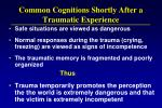 common cognitions shortly after a traumatic experience
