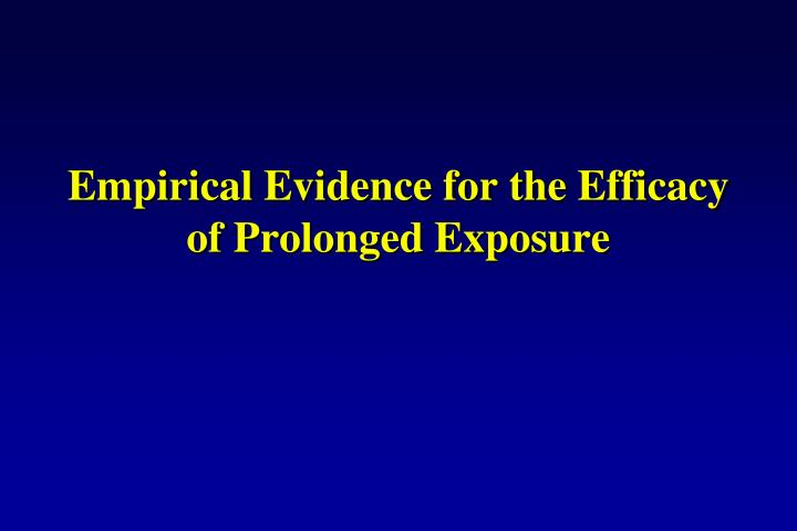 Empirical Evidence for the Efficacy of Prolonged Exposure