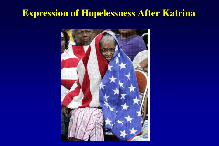 Expression of Hopelessness After Katrina