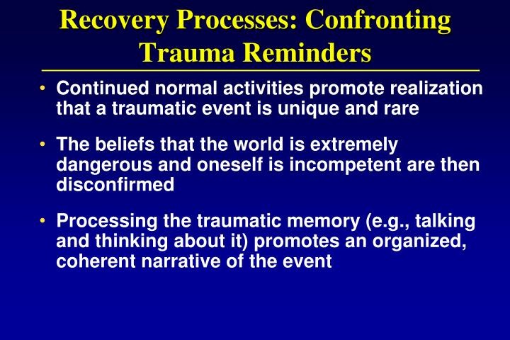 Recovery Processes: Confronting Trauma Reminders