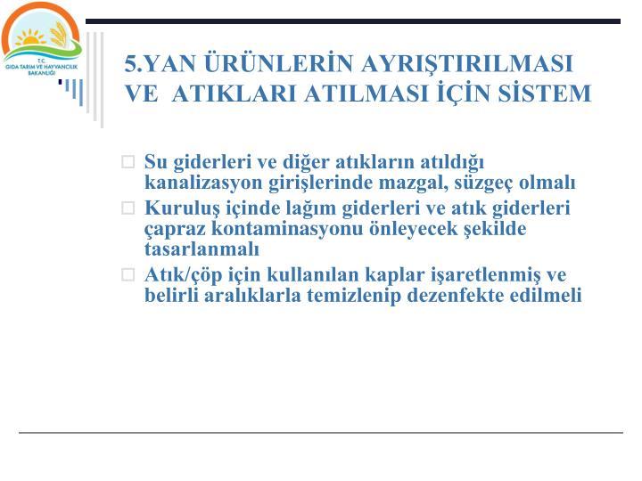 5.YAN RNLERN AYRITIRILMASI VE  ATIKLARI ATILMASI N SSTEM