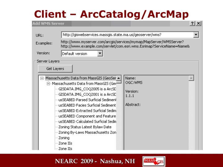 Client – ArcCatalog/ArcMap
