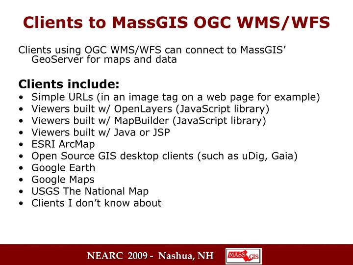 Clients using OGC WMS/WFS can connect to MassGIS' GeoServer for maps and data