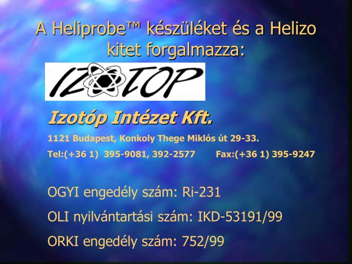 A Heliprobe™ készüléket és a Helizo kitet forgalmazza: