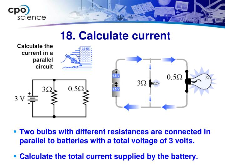 Two bulbs with different resistances are connected in parallel to batteries with a total voltage of 3 volts.