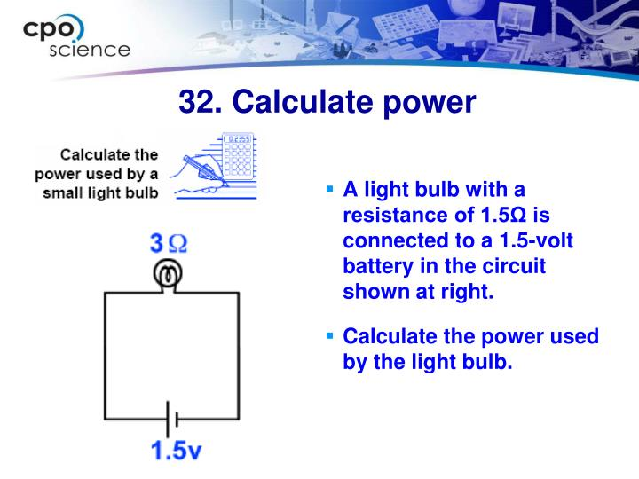 A light bulb with a resistance of 1.5Ω is connected to a 1.5-volt battery in the circuit shown at right.