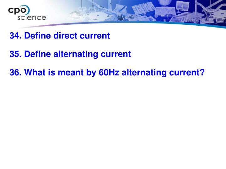34. Define direct current
