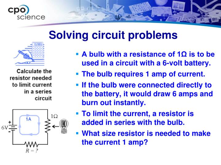 A bulb with a resistance of 1Ω is to be used in a circuit with a 6-volt battery.