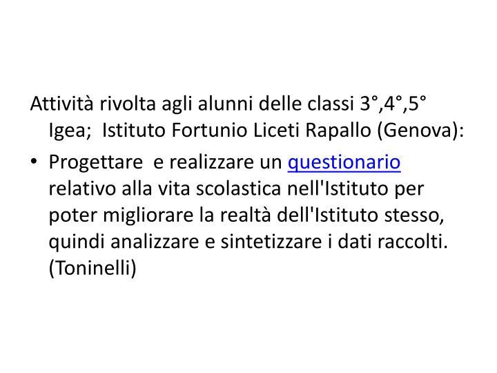 Attività rivolta agli alunni delle classi 3°,4°,5° Igea; Istituto Fortunio Liceti Rapallo (Genova):