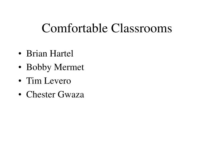 Comfortable Classrooms
