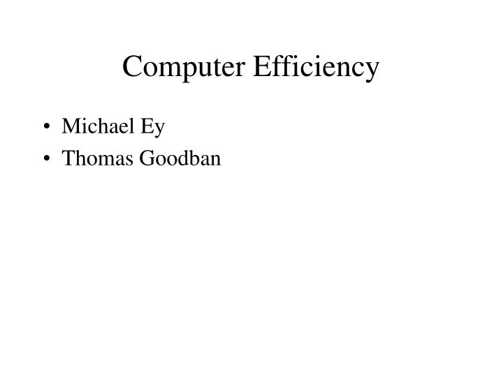 Computer Efficiency
