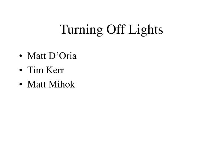 Turning Off Lights