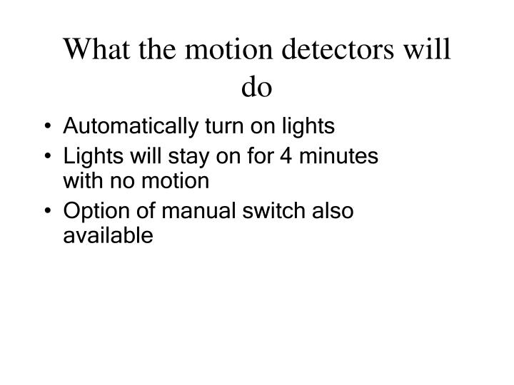 What the motion detectors will do