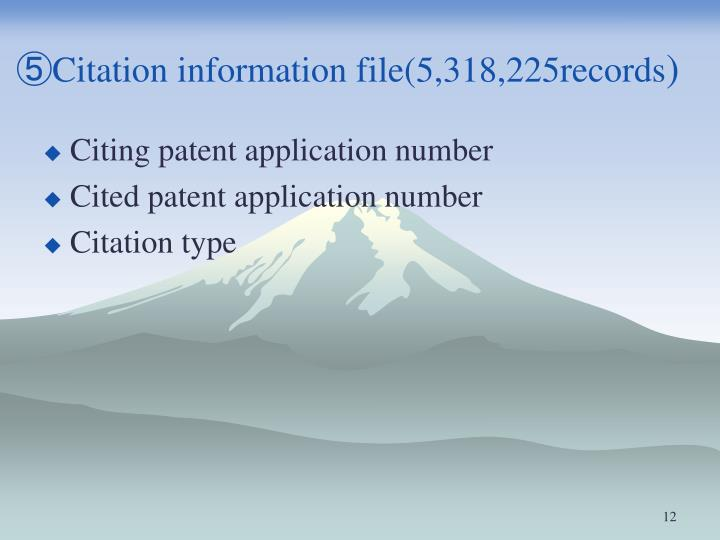 ⑤Citation information file(5,318,225records