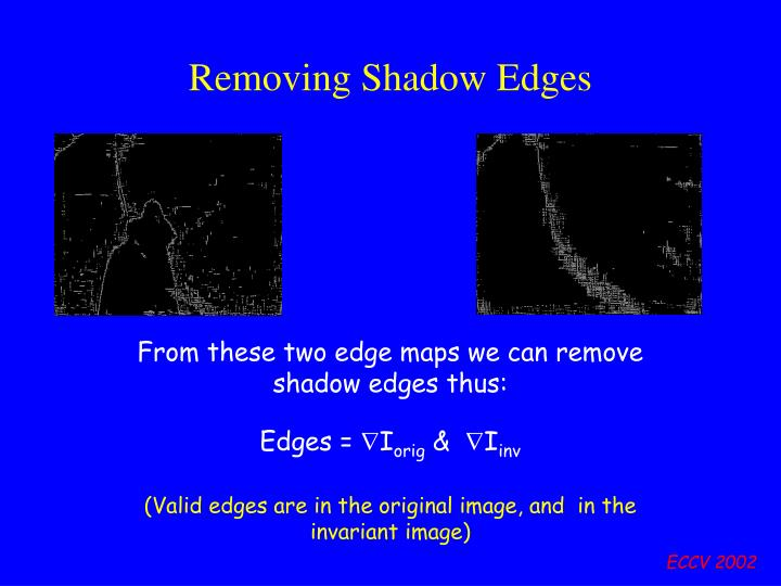 Removing Shadow Edges