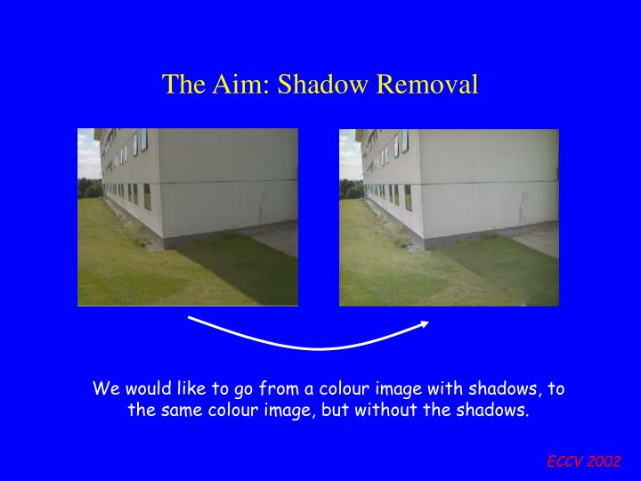 The aim shadow removal