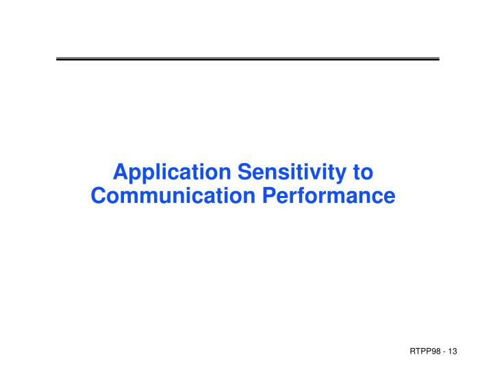 Application Sensitivity to Communication Performance