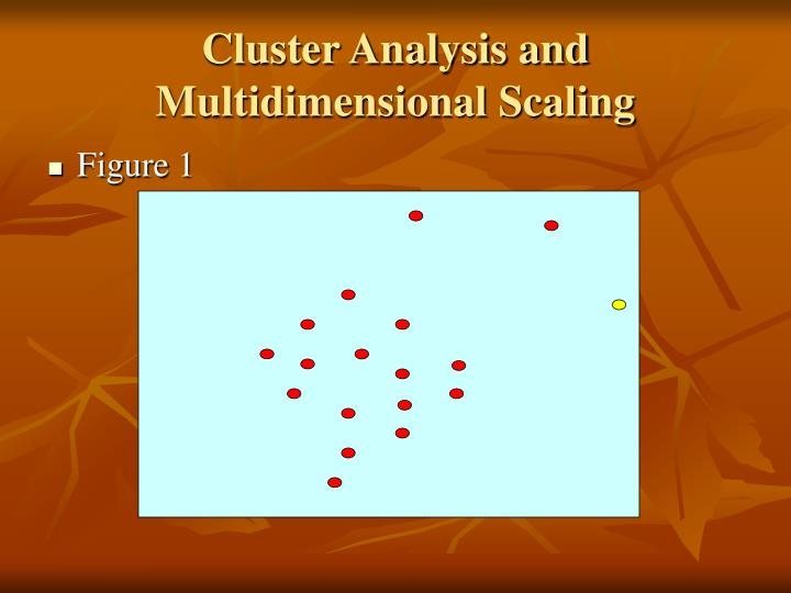 Cluster Analysis and Multidimensional Scaling