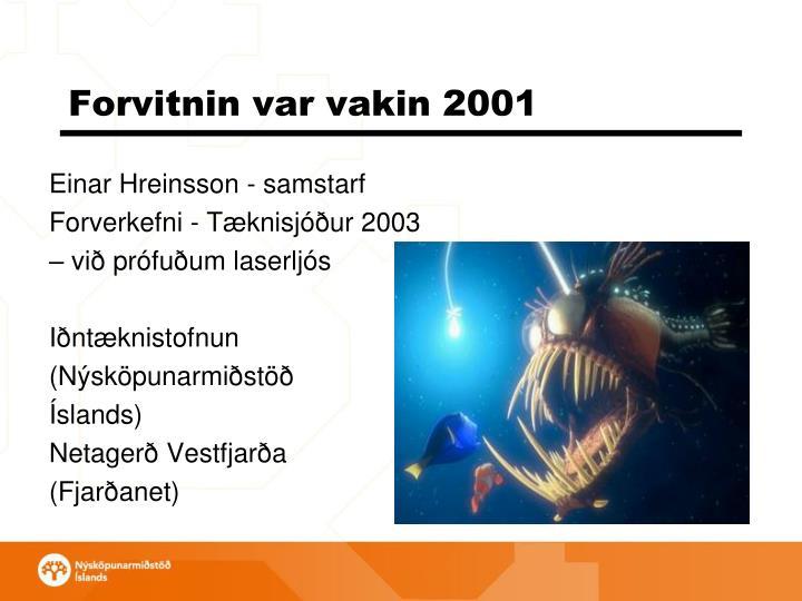 Forvitnin var vakin 2001