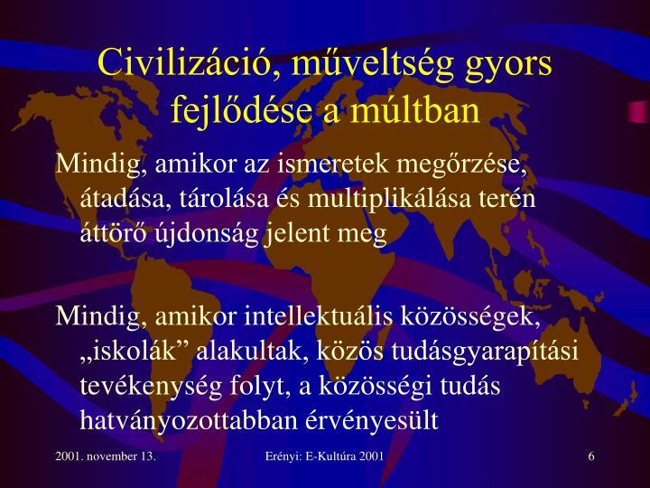 Civilizáció, műveltség gyors fejlődése a múltban