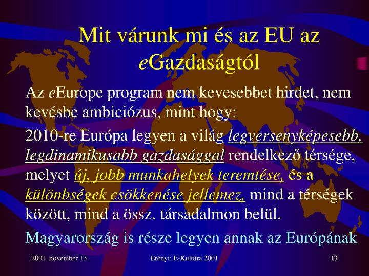 Mit várunk mi és az EU az