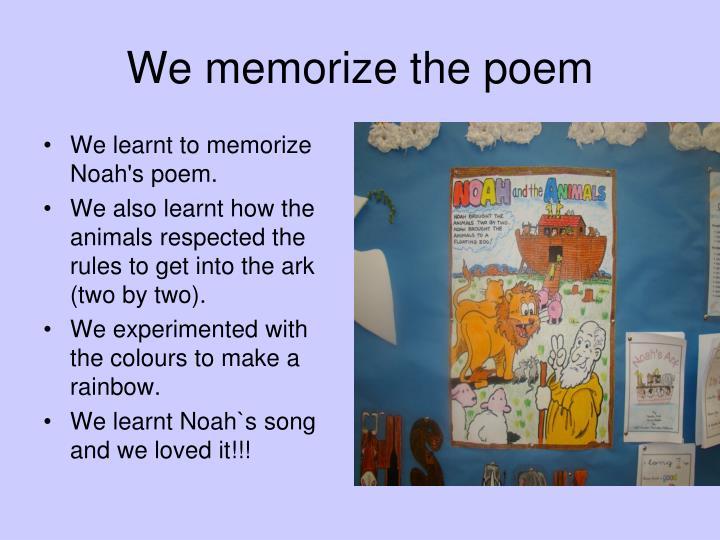 We memorize the poem