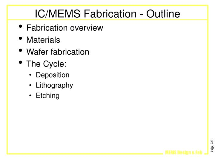 IC/MEMS Fabrication - Outline