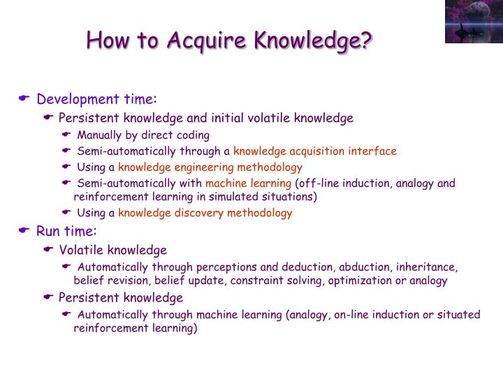 How to Acquire Knowledge?