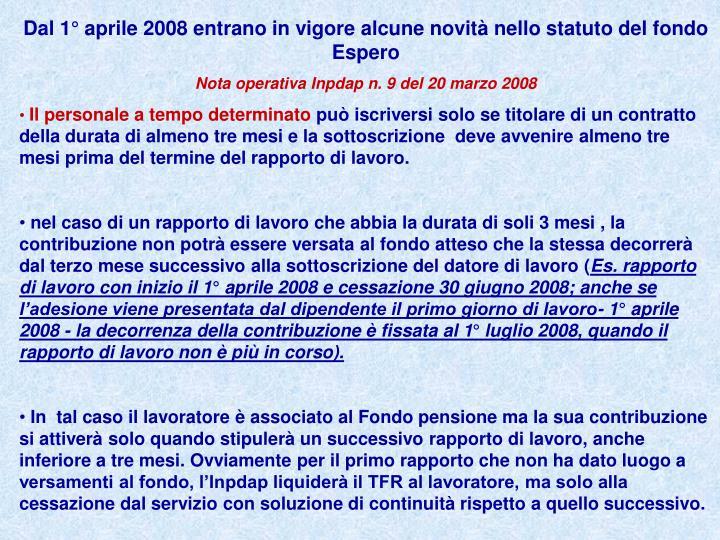 Dal 1° aprile 2008 entrano in vigore alcune novità nello statuto del fondo Espero
