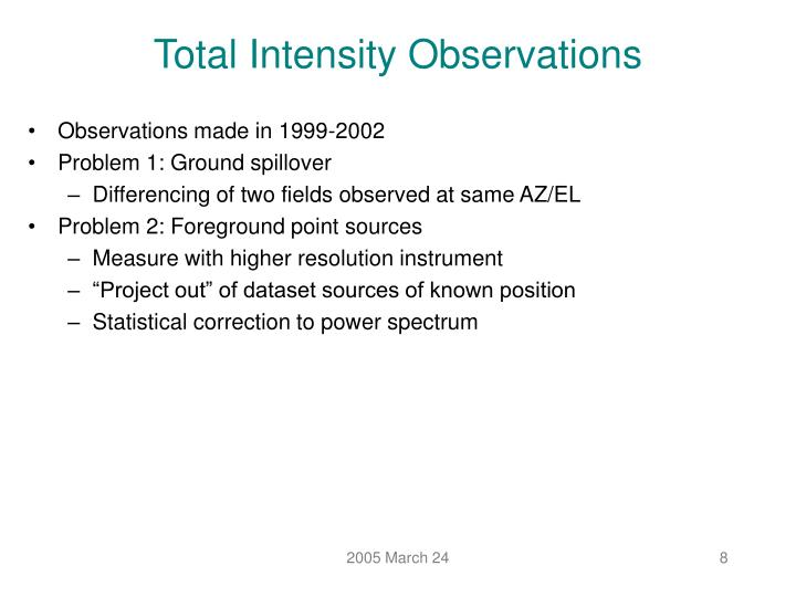 Total Intensity Observations