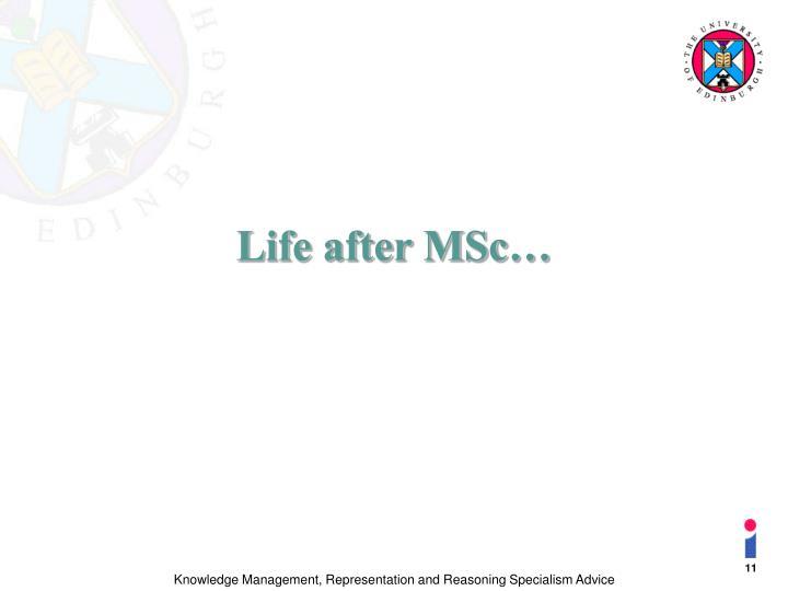 Life after MSc…