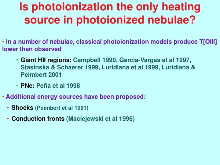 Is photoionization the only heating source in photoionized nebulae?