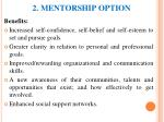 2 mentorship option