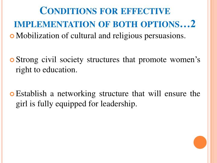 Conditions for effective implementation of both options…2