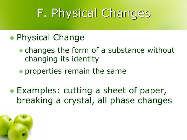 F. Physical Changes