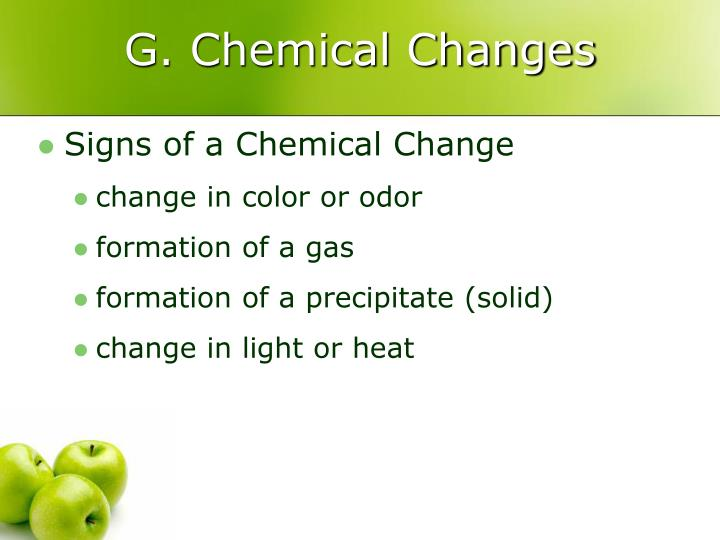 G. Chemical Changes