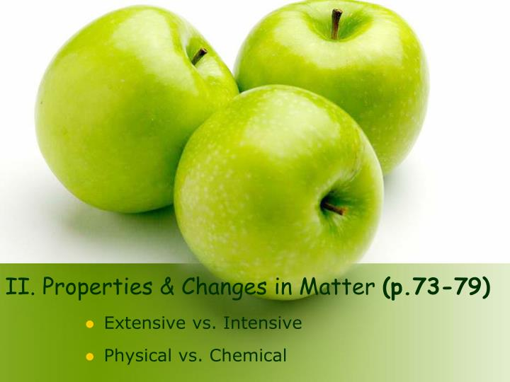 II. Properties & Changes in Matter