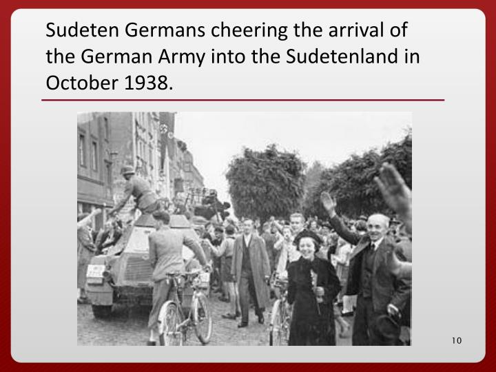 Sudeten Germans cheering the arrival of the German Army into the Sudetenland in October 1938.