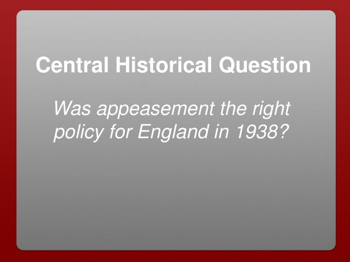 Central Historical Question