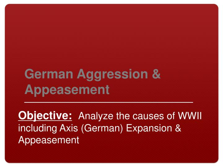 German Aggression & Appeasement