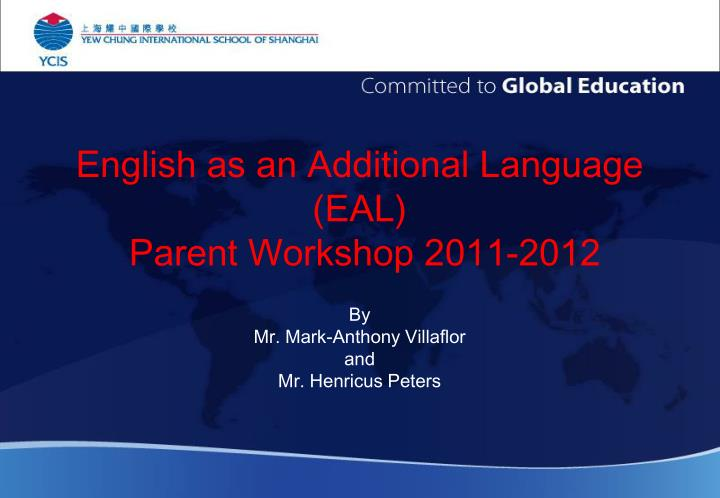 English as an additional language eal parent workshop 2011 2012
