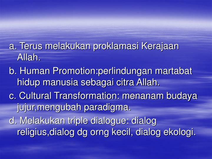 a. Terus melakukan proklamasi Kerajaan Allah.