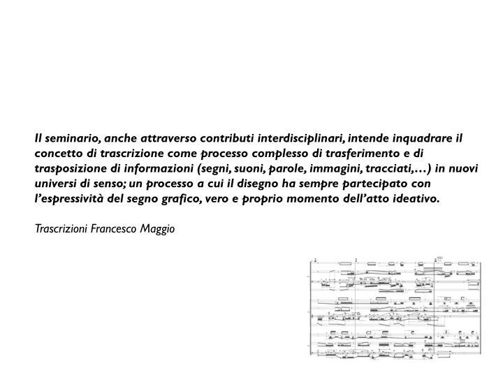 Il seminario, anche attraverso contributi interdisciplinari, intende inquadrare il concetto