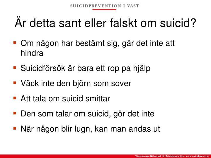 Är detta sant eller falskt om suicid?